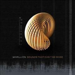 Sounds that can't be made /  Marillion.