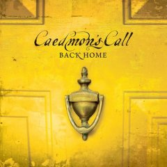 Back home /  Caedmon's Call.
