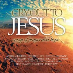Cry out to Jesus : songs of prayer & hope.