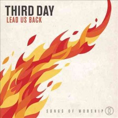 Lead us back : songs of worship / Third Day.