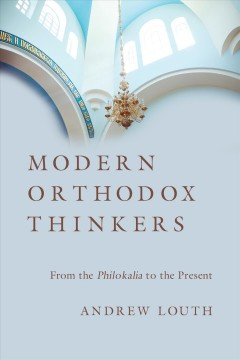 Modern Orthodox thinkers : from the Philokalia to the present day / Andrew Louth.