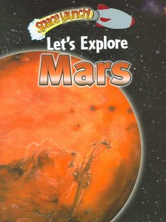 Let's explore Mars /  Helen and David Orme. - Helen and David Orme.