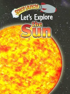 Let's explore the sun /  Helen and David Orme. - Helen and David Orme.