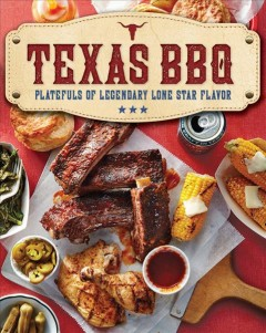 Texas BBQ : platefuls of legendary Lone Star flavor /