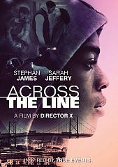 Across the line /  produced by Elizabeth Guilford, Floyd Kane ; written by Floyd Kane ; directed by Director X.