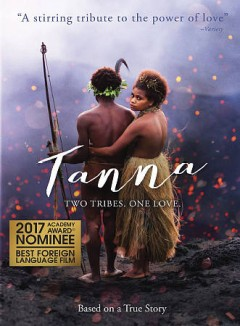 Tanna /  Screen Australia and Contact Films presents in association with Film Victoria ; written by Bentley Dean, Martin Butler and John Collee ; produced by Martin Butler, Bentley Dean, Carolyn Johnson ; directed by Bentley Dean and Martin Butler.
