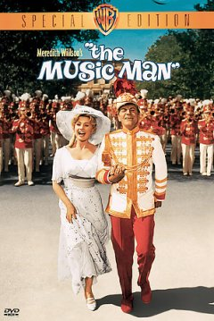The music man /  Warner Bros. Pictures presents ; music and lyrics by Meredith Willson ; screenplay by Marion Hargrove ; produced and directed by Morton DaCosta.