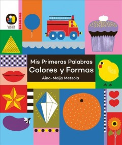 Mis primeras palabras - colores y formas/ My First Words - Colors and Shapes