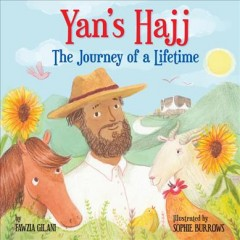 Yan's Hajj : the journey of a lifetime / by Fawzia Gilani ; illustrated by Sophie Burrows.