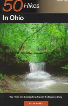 50 hikes in Ohio : day hikes and backpacks throughout the Buckeye state / Ralph Ramey. - Ralph Ramey.