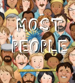 Most people /  words by Michael Leannah ; pictures by Jennifer E. Morris.