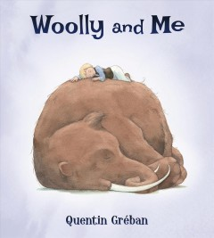 Woolly and me /  Quentin Gréban.