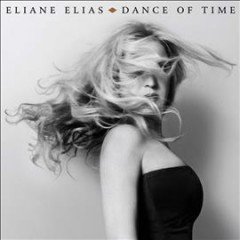 Dance of time /  Eliane Elias. - Eliane Elias.