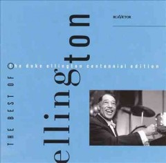 The best of the Duke Ellington centennial edition : the complete RCA Victor recordings, 1927-1973.