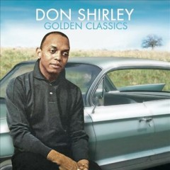 Golden classics /  Don Shirley. - Don Shirley.
