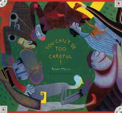 You can't be too careful! /  Roger Mello ; translated by Daniel Hahn.