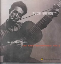 Hard travelin' /  Woody Guthrie.