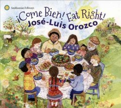 Come Bien! Eat Right! /  Jose-Luis Orozco.