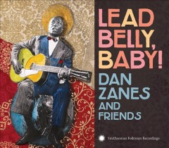 Lead Belly, baby! /  Dan Zanes. - Dan Zanes.