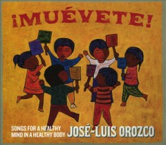 Muevete!: Songs for a Healthy Mind in a Healthy Body /  Jose-Luis Orozco.