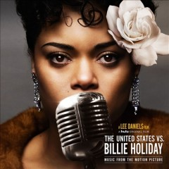 The United States vs. Billie Holiday : music from the motion picture / Andra Day.