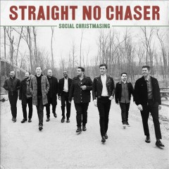 Social Christmasing /  Straight No Chaser. - Straight No Chaser.