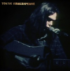 Young Shakespeare /  Neil Young. - Neil Young.