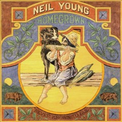 Homegrown /  Neil Young.