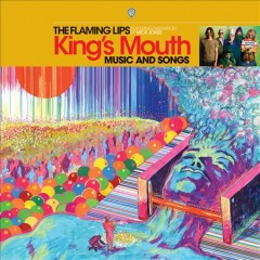 King's mouth /  the Flaming Lips. - the Flaming Lips.