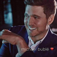 Love /  Michael Buble. - Michael Buble.