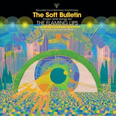 The soft bulletin : recorded live at Red Rocks Amphitheatre / The Flaming Lips. - The Flaming Lips.