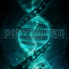 Evolution /  Disturbed. - Disturbed.