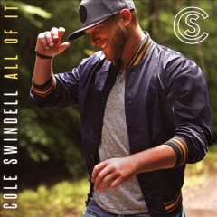 All of it /  Cole Swindell. - Cole Swindell.
