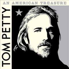 An American treasure /  Tom Petty.