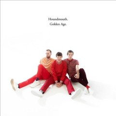 Golden age /  Houndmouth. - Houndmouth.