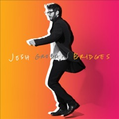 Bridges / Josh Groban