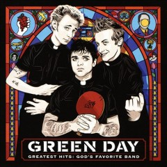 Greatest hits : God's favorite band / Green Day.