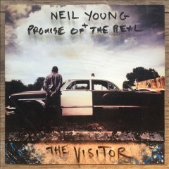 The visitor /  Neil Young and Promise of the Real. - Neil Young and Promise of the Real.