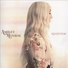 Sparrow /  Ashley Monroe. - Ashley Monroe.