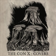 The con X : covers / Tegan and Sara.