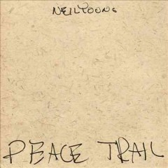 Peace Trail /  Neil Young.