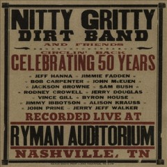 Circlin' back : celebrating 50 years / Nitty Gritty Dirt Band and friends.