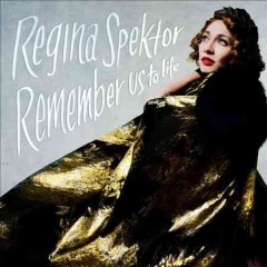 Remember Us to Life /  Regina Spektor.