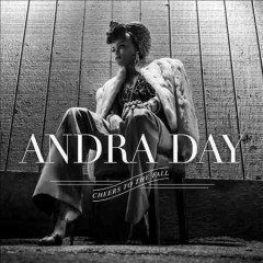 Cheers to the fall /  Andra Day.