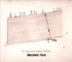 My favourite faded fantasy /  Damien Rice.