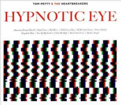 Hypnotic eye /  Tom Petty & the Heartbreakers. - Tom Petty & the Heartbreakers.