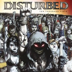 Ten thousand fists /  Disturbed.