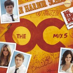 O.C. : music from the OC : mix 5.