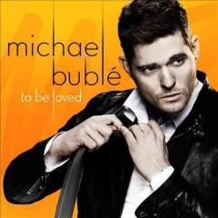 To be loved /  Michael Bublé.
