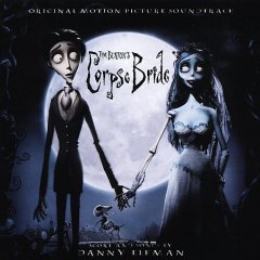 Corpse bride : original motion picture soundtrack / scores and songs by Danny Elfman.